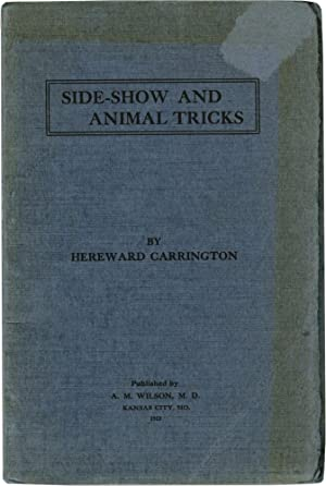 Side-Show and Animal Tricks: Tricks of the Side-Show Performer, Animal Tricks, Gambler's ...