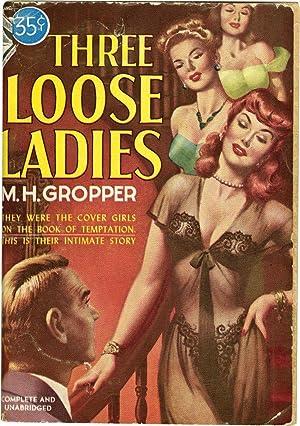 Three Loose Ladies (Vintage Paperback): Gropper, M. H.