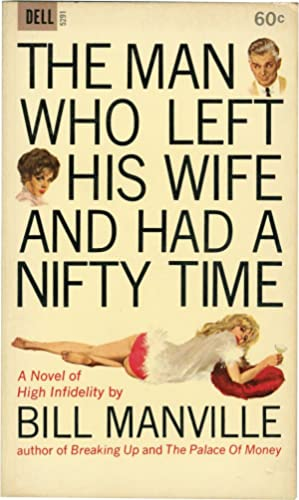 The Man Who Left His Wife and: Manville, Bill
