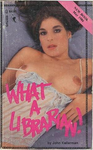 What a Librarian (First Edition): Kellerman, John