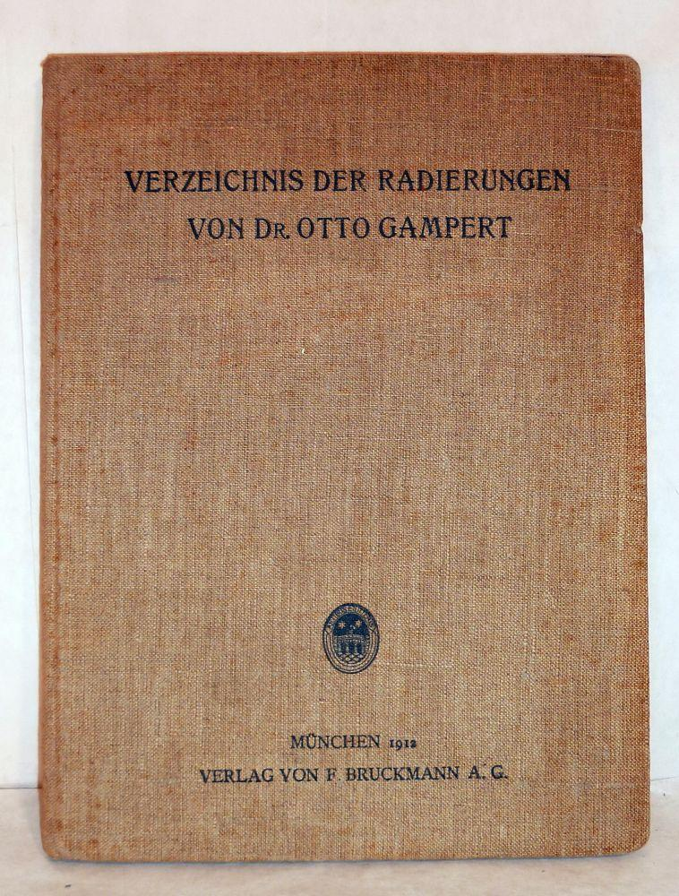 Verzeichnis Der Radierungen Von Dr. Otto Gampert: Gampert, Otto