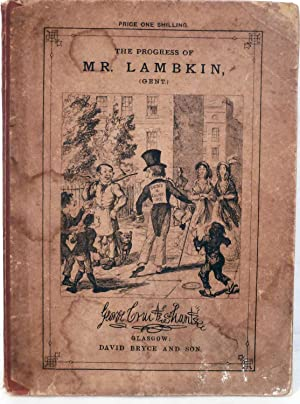 The Bachelor's Own Book; Or, The Progress of Mr. Lambkin, (GENT.), In The Pursuit of Pleasure ...