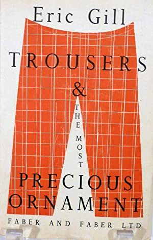 Trousers & The Most Precious Ornament: Gill, Eric