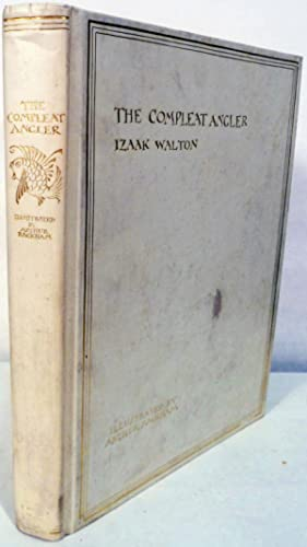 The Complete Angler by Izaak Walton: Rackham, Arthur (Illustrator)
