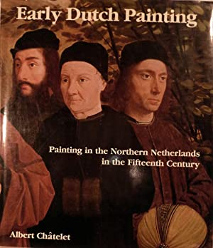 Early Dutch Painting Painting in the northern Netherlands in the fifteenth century