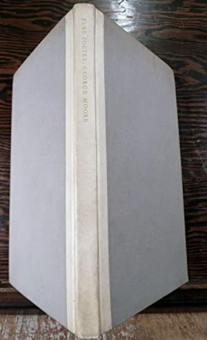 Pure Poetry an anthology edited by George Moore: Moore, George