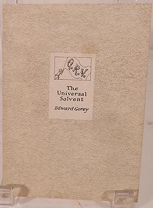 Q.R.V. The Universal Solvent: Gorey, Edward