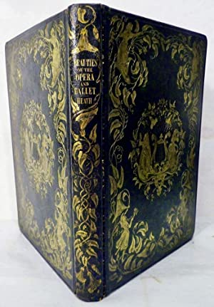Beauties Of The Opera And Ballet; Illustrated With The Highly-Finished Portraits, Engraved On Steel...