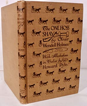 The One Hoss Shay With its Companion Poems by Oliver Wendell Holmes: Pyle, Howard (Illustrator)
