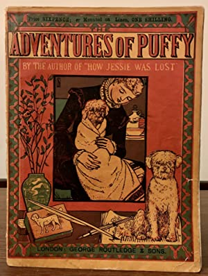 "Adventures Of Puffy (By The Author of ""How Jessie Was Lost) New Sixpenny Toy Books. New ..."