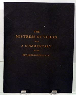 The Mistress Of Vision by Francis Thompson Together With A Commentary By The Rev. John O'...
