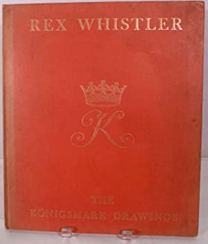 Rex Whistler The Konigsmark Drawings; Reproduced in facsimile in Sepia and Colour With an ...