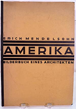 Amerika Bilderbuch Eines Architeckten: Mendelsohn, Erich