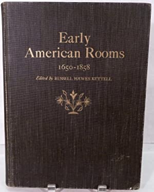 Early American Rooms A Consideration of the: Kettell, Russell Hawes