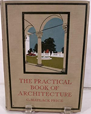The Practical Book of Architecture: Price, C. Matlock