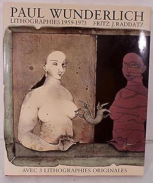 Paul Wunderlich Lithographies 1959-1973 by Fritz J. Raddatz (Text): Wunderlich, Paul (Illustrator)