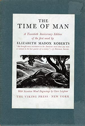 The Time of Man A Novel by Elizabeth Madox Roberts; With Wood Engravings by Clare Leighton
