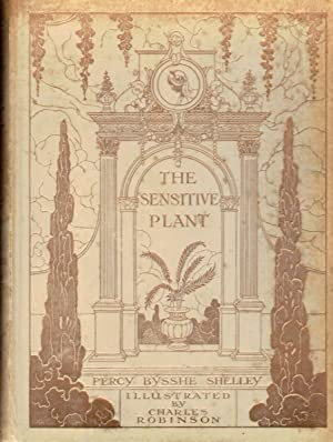 The Sensitive Plant; Introduction By Edmund Gosse Illustrations by Charles Robinson