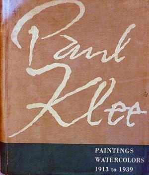 Paul Klee Paintings Watercolors 1913 to 1939; Edited By Karl Nierendorf: Klee, Paul