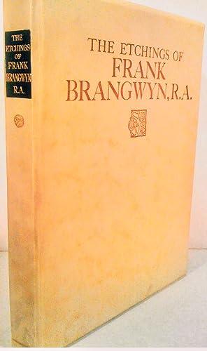 The Etchings of Frank Brangwyn, R.A. A Catalogue Raisonne by W. Gaunt: Brangwyn, Frank