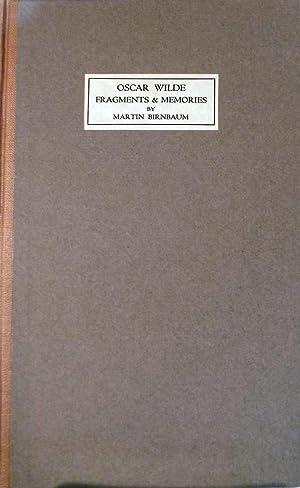 Oscar Wilde; Fragments & Memories: Birnbaum, Martin