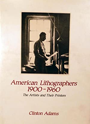 American Lithographers 1900-1960; The Artists and Their Printers: Adams, Clinton