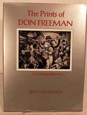 The Prints of Don Freeman A Catalogue Raisonne