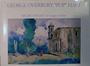 "George Overbury ""Pop"" Hart; His Life And Art: Gilbert, Gregory"