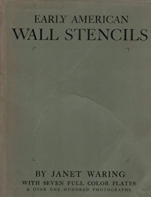 Early American Wall Stencils Their Origin, History and Use: Waring, Janet