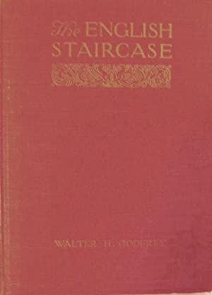 The English Staircase; An Historical Account Of Its Characteristic Types To The End Of The XVIIIth ...
