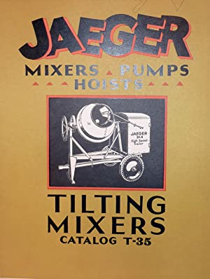 Jaeger Mixers Pumps Hoists -- Tilting Mixers Catalog T-35
