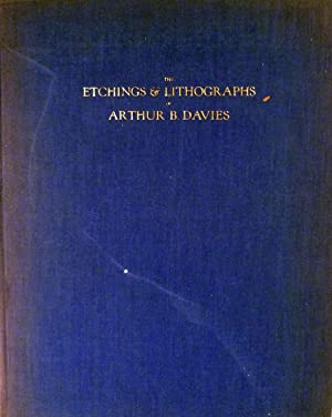 The Etchings and Lithographs of Arthur B. Davies: Price, Frederic Newlin