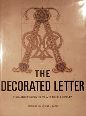 The Decorated Letter From The VIIIth To The XIIth Century: Van Moe, Emile A.