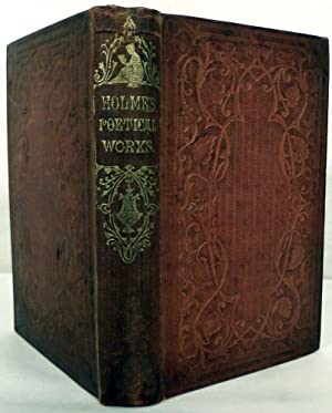 The Poetical Works: Holmes, Oliver Wendell