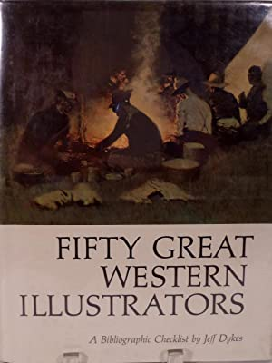 Fifty Great Western Illustrators A Bibliographic Checklist: Dykes, Jeff C.