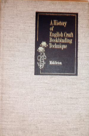 A History of English Craft Bookbinding Technique: Middleton, Bernard C.