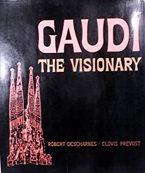 Gaudi The Visionary: Descharnes, Robert & Clovis Prevost