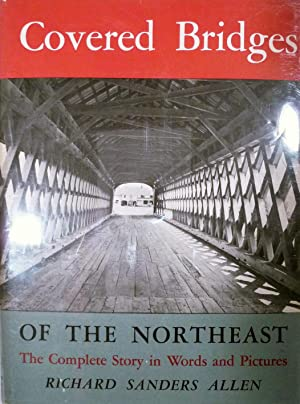 Covered Bridges Of The Northeast: Allen, Richard Sanders