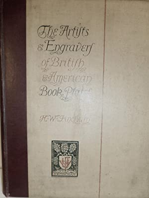 Artists and Engravers of British and American Book Plates A Book of Reference For Book Plate and ...