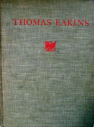 Thomas Eakins His Life and Work: Goodrich, Lloyd