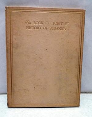 The Book of Tobit and The History of Susanna Reprinted From The Revised Version of The Apocrypha: ...