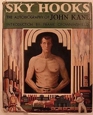 Sky Hooks The Autobiography of John Kane: Kane, John
