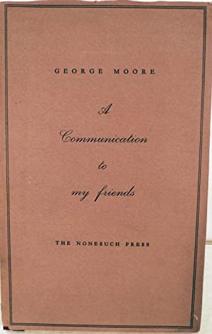 A Communication to My Friends: Moore, George