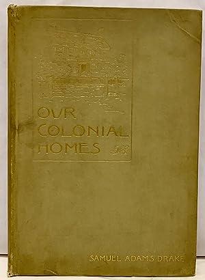 Our Colonial Homes: Drake, Samuel Adams