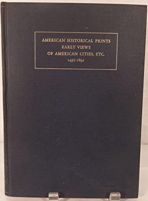 American Historical Prints Early Views of American Cities, etc. From the Phelps Stokes and Other ...