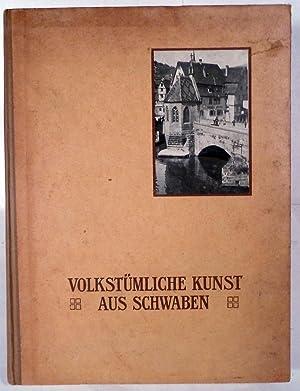 Volkstumliche Kunst Aus Schwaben: Schmohl, Paul & E. Gradmann