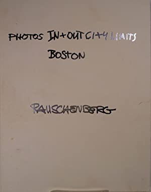 Photos In + Out City Limits Boston: Rauschenberg, Robert