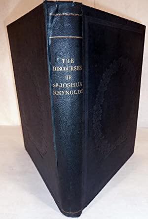 The Discourses of Sir Joshua Reynolds: Illustrated by Explanatory Notes & Plates by John Burnet...