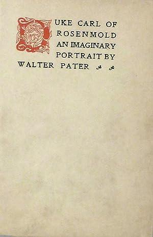 Duke Carl of Rosenmold An Imaginary Portrait: Pater, Walter