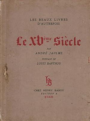 Le XV Siecle: Jaulme, Andre